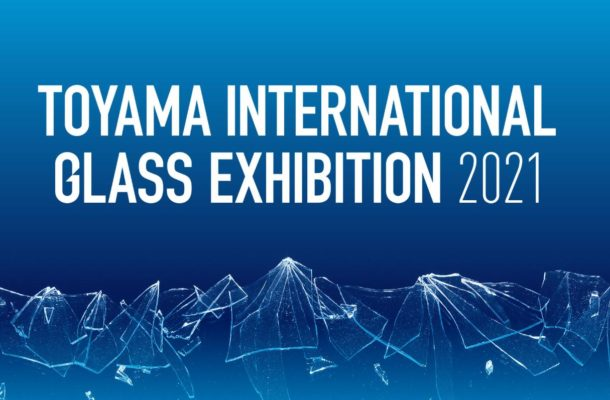 open call —Toyama International Glass Exhibition 2021